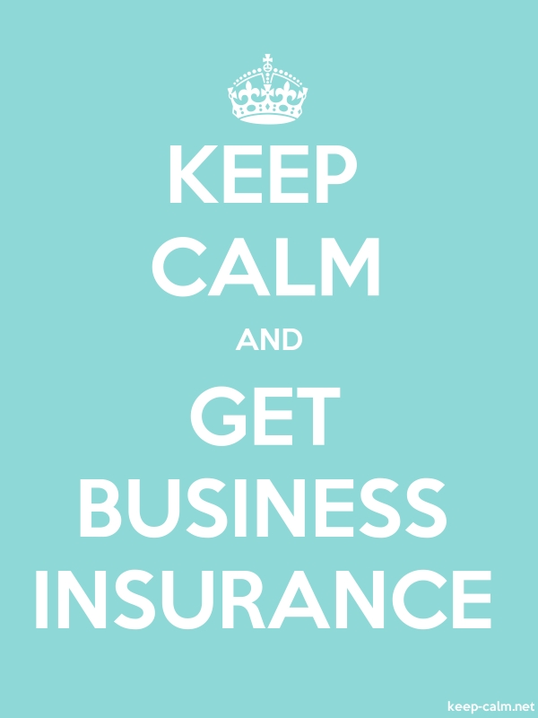 KEEP CALM AND GET BUSINESS INSURANCE - white/lightblue - Default (600x800)