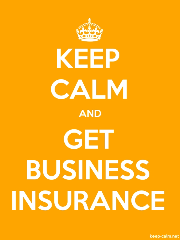 KEEP CALM AND GET BUSINESS INSURANCE - white/orange - Default (600x800)