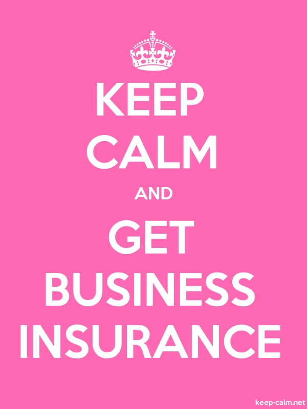 KEEP CALM AND GET BUSINESS INSURANCE - white/pink - Default (600x800)