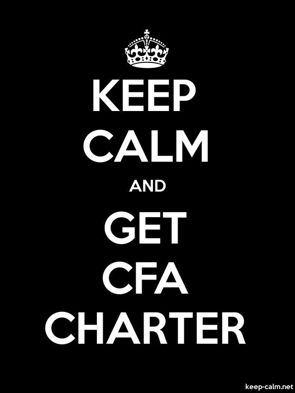 KEEP CALM AND GET CFA CHARTER - white/black - Default (600x800)