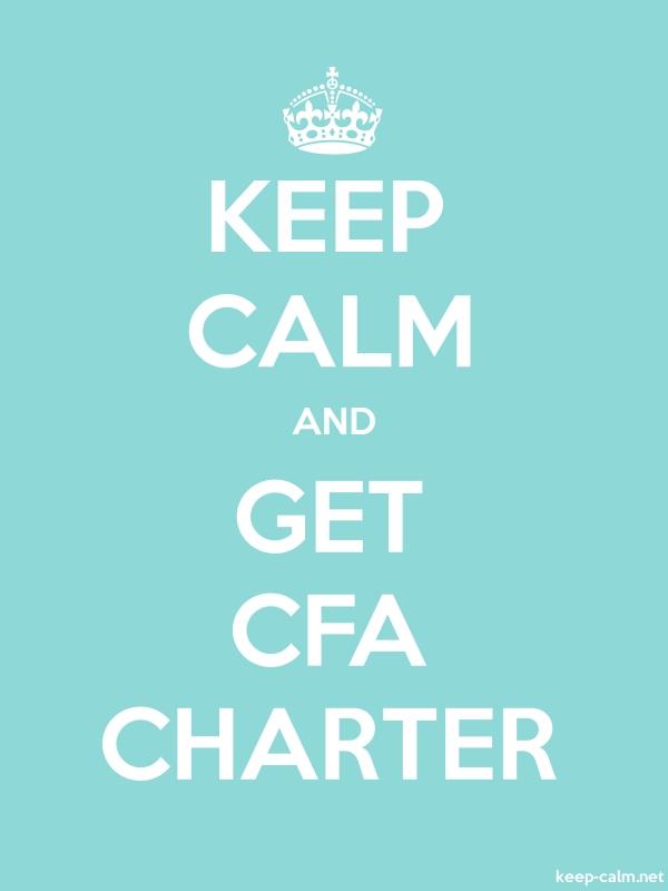 KEEP CALM AND GET CFA CHARTER - white/lightblue - Default (600x800)
