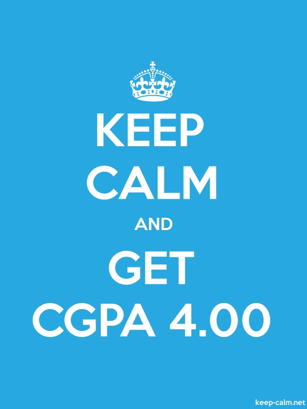 KEEP CALM AND GET CGPA 4.00 - white/blue - Default (600x800)
