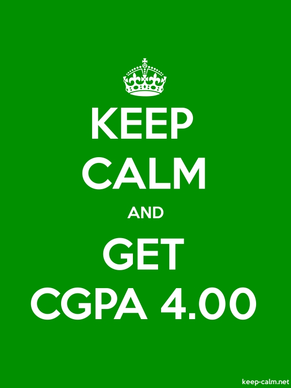 KEEP CALM AND GET CGPA 4.00 - white/green - Default (600x800)