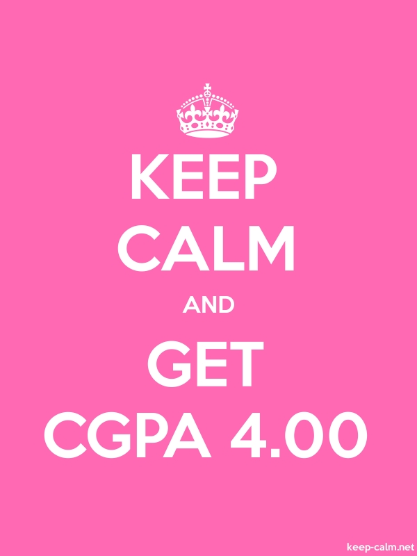 KEEP CALM AND GET CGPA 4.00 - white/pink - Default (600x800)