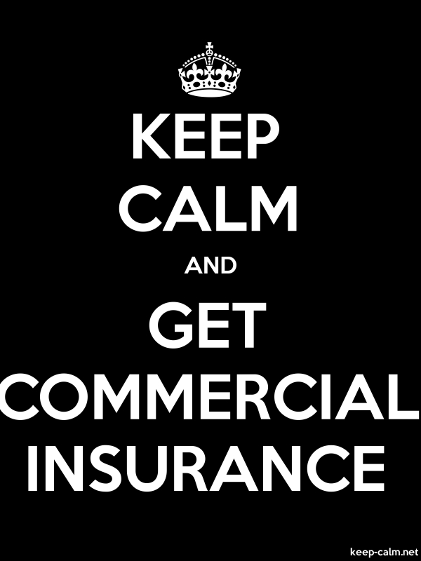 KEEP CALM AND GET COMMERCIAL INSURANCE - white/black - Default (600x800)