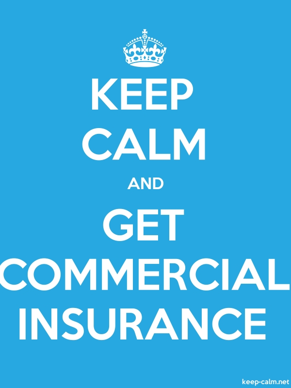 KEEP CALM AND GET COMMERCIAL INSURANCE - white/blue - Default (600x800)