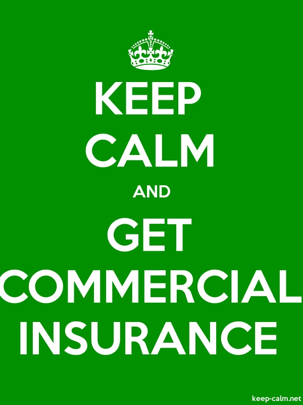 KEEP CALM AND GET COMMERCIAL INSURANCE - white/green - Default (600x800)