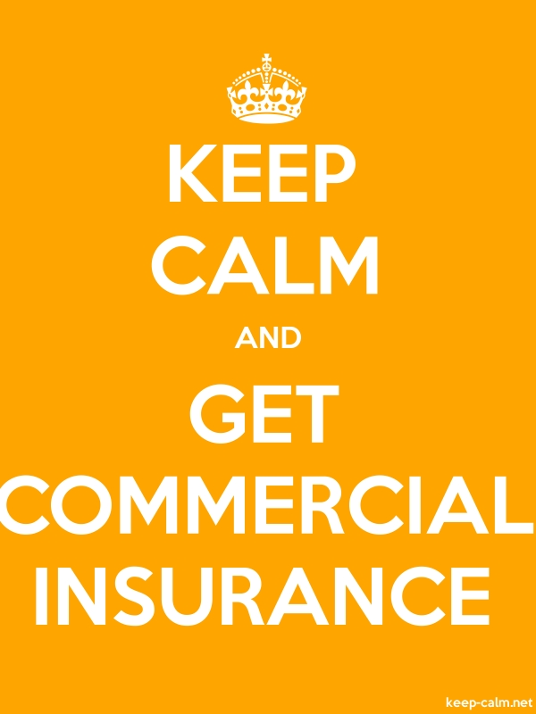 KEEP CALM AND GET COMMERCIAL INSURANCE - white/orange - Default (600x800)