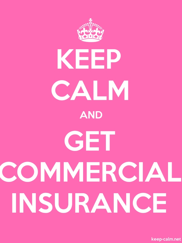 KEEP CALM AND GET COMMERCIAL INSURANCE - white/pink - Default (600x800)