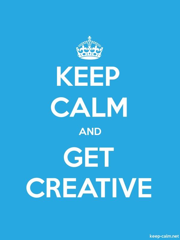KEEP CALM AND GET CREATIVE - white/blue - Default (600x800)