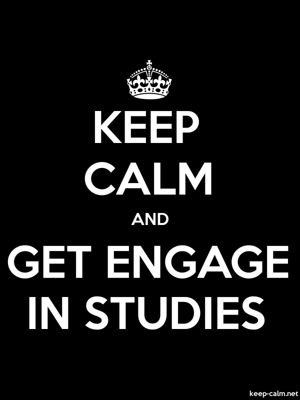 KEEP CALM AND GET ENGAGE IN STUDIES - white/black - Default (600x800)