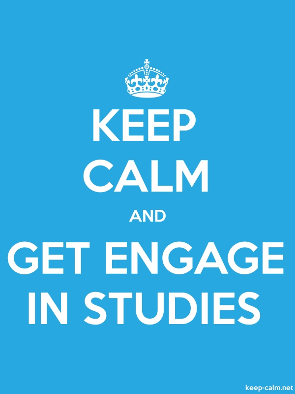 KEEP CALM AND GET ENGAGE IN STUDIES - white/blue - Default (600x800)