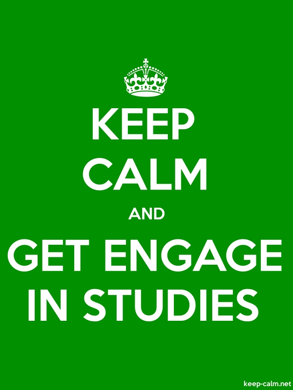 KEEP CALM AND GET ENGAGE IN STUDIES - white/green - Default (600x800)