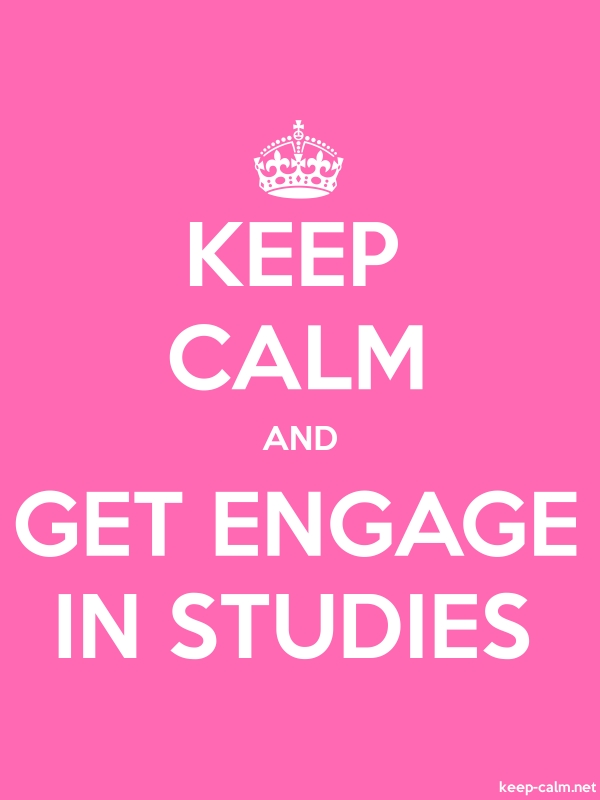 KEEP CALM AND GET ENGAGE IN STUDIES - white/pink - Default (600x800)