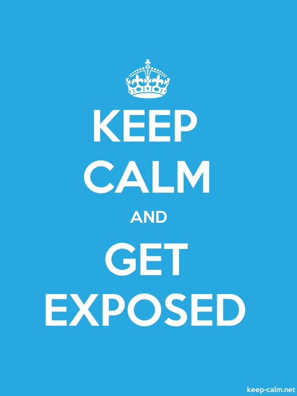 KEEP CALM AND GET EXPOSED - white/blue - Default (600x800)
