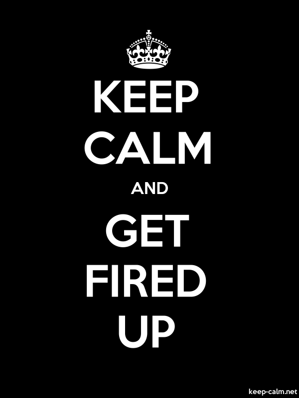 KEEP CALM AND GET FIRED UP - white/black - Default (600x800)