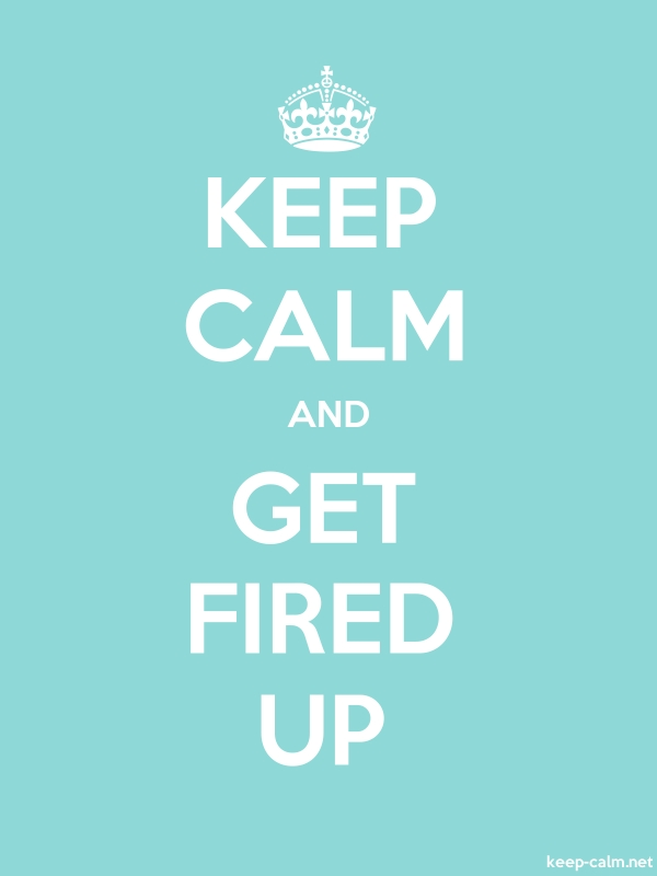 KEEP CALM AND GET FIRED UP - white/lightblue - Default (600x800)