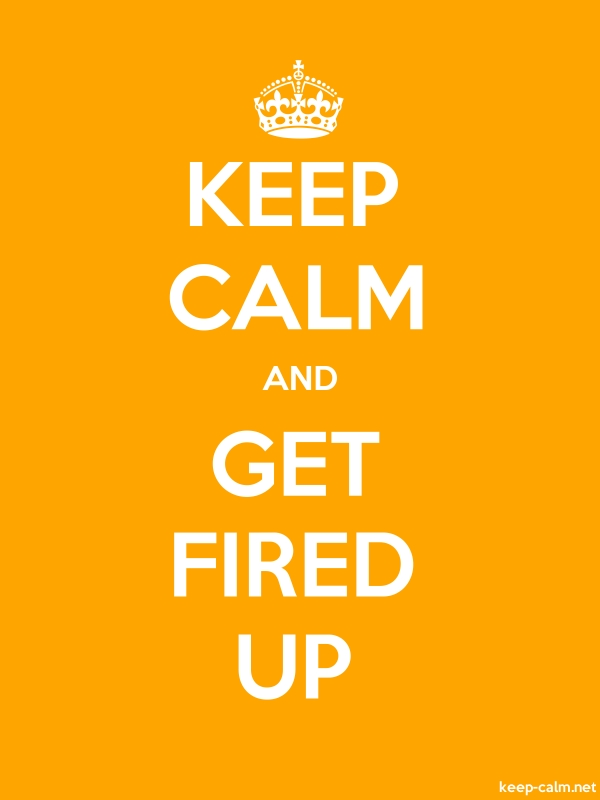 KEEP CALM AND GET FIRED UP - white/orange - Default (600x800)