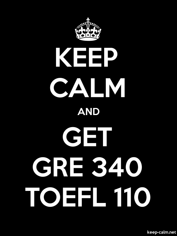 KEEP CALM AND GET GRE 340 TOEFL 110 - white/black - Default (600x800)
