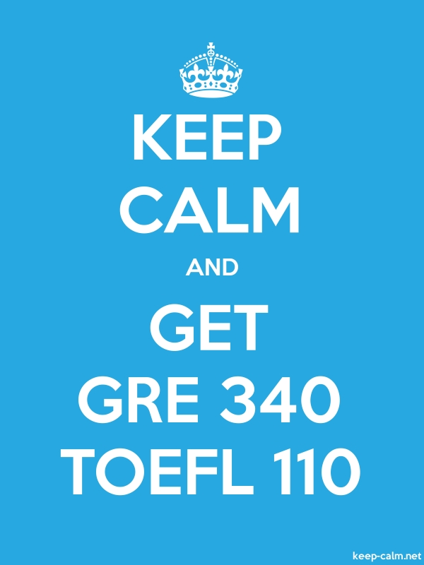 KEEP CALM AND GET GRE 340 TOEFL 110 - white/blue - Default (600x800)