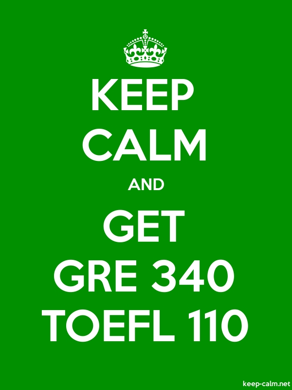 KEEP CALM AND GET GRE 340 TOEFL 110 - white/green - Default (600x800)