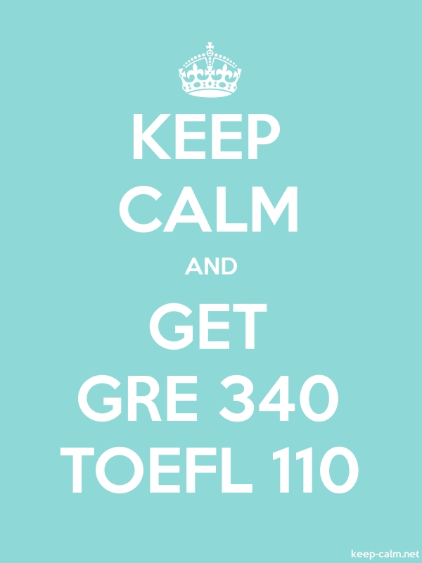 KEEP CALM AND GET GRE 340 TOEFL 110 - white/lightblue - Default (600x800)