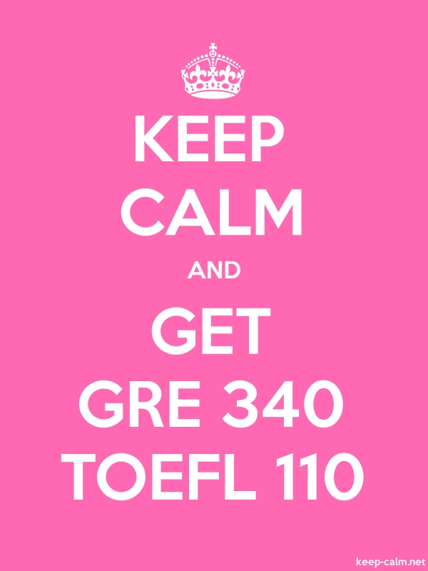 KEEP CALM AND GET GRE 340 TOEFL 110 - white/pink - Default (600x800)