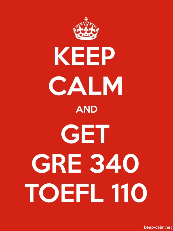 KEEP CALM AND GET GRE 340 TOEFL 110 - white/red - Default (600x800)