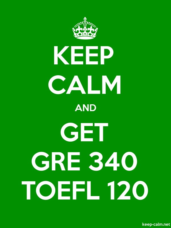 KEEP CALM AND GET GRE 340 TOEFL 120 - white/green - Default (600x800)