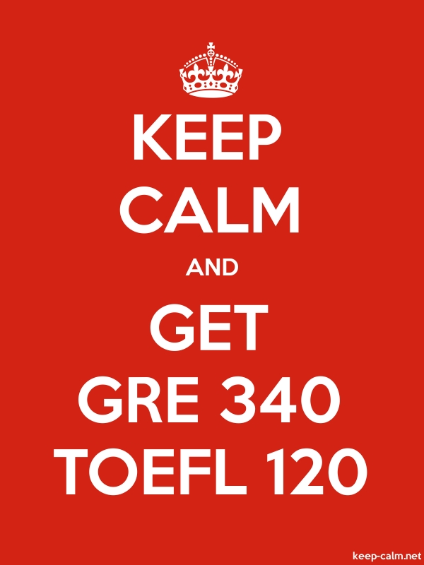 KEEP CALM AND GET GRE 340 TOEFL 120 - white/red - Default (600x800)
