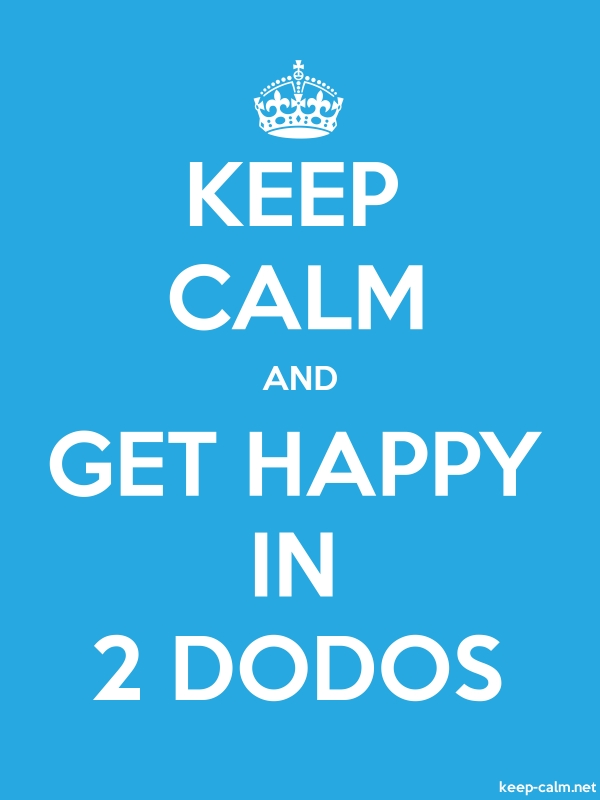 KEEP CALM AND GET HAPPY IN 2 DODOS - white/blue - Default (600x800)