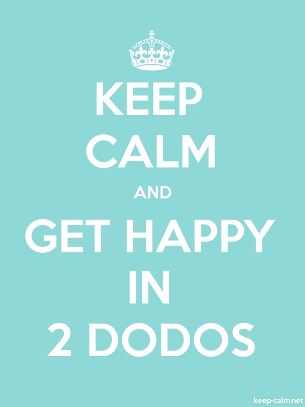 KEEP CALM AND GET HAPPY IN 2 DODOS - white/lightblue - Default (600x800)