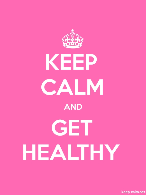KEEP CALM AND GET HEALTHY - white/pink - Default (600x800)
