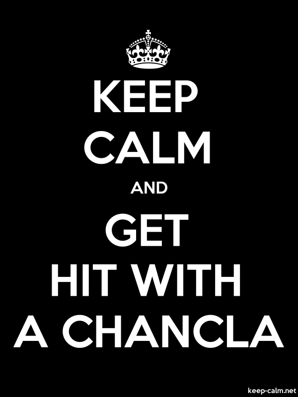 KEEP CALM AND GET HIT WITH A CHANCLA - white/black - Default (600x800)