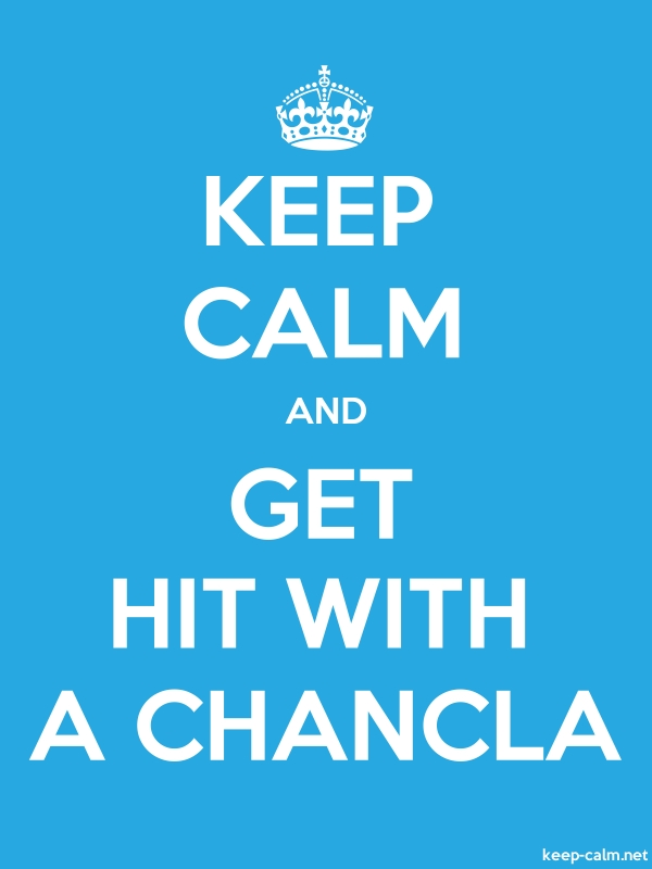 KEEP CALM AND GET HIT WITH A CHANCLA - white/blue - Default (600x800)