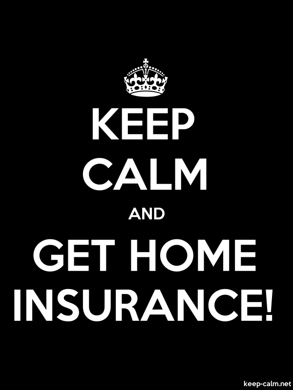 KEEP CALM AND GET HOME INSURANCE! - white/black - Default (600x800)