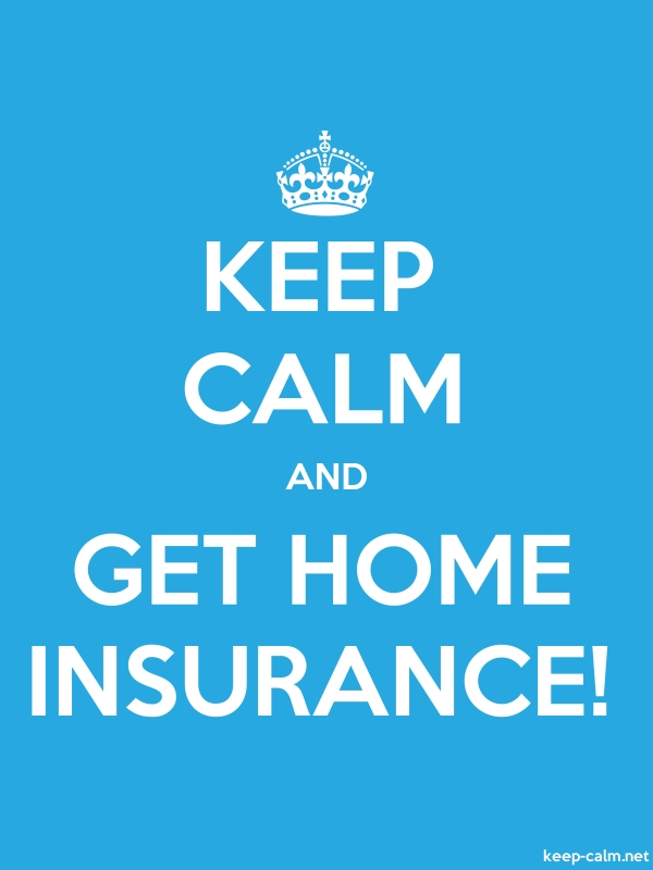 KEEP CALM AND GET HOME INSURANCE! - white/blue - Default (600x800)