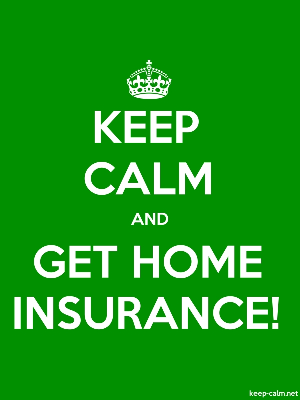 KEEP CALM AND GET HOME INSURANCE! - white/green - Default (600x800)