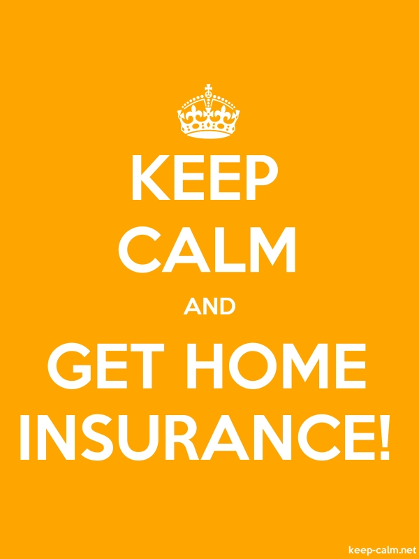 KEEP CALM AND GET HOME INSURANCE! - white/orange - Default (600x800)