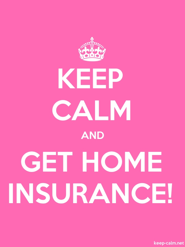 KEEP CALM AND GET HOME INSURANCE! - white/pink - Default (600x800)