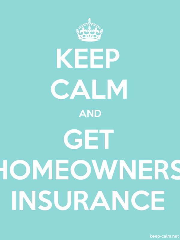 KEEP CALM AND GET HOMEOWNERS INSURANCE - white/lightblue - Default (600x800)
