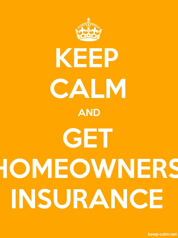 KEEP CALM AND GET HOMEOWNERS INSURANCE - white/orange - Default (600x800)