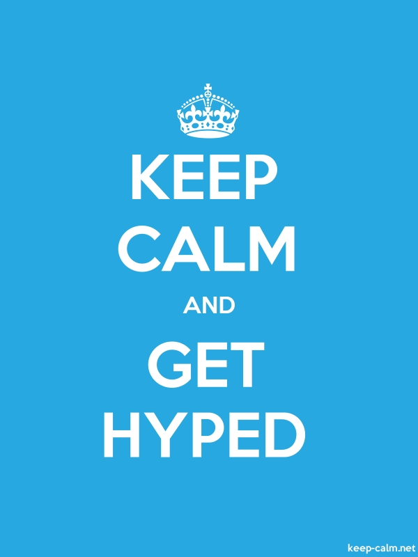KEEP CALM AND GET HYPED - white/blue - Default (600x800)