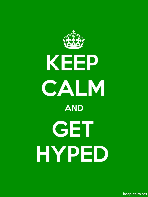KEEP CALM AND GET HYPED - white/green - Default (600x800)