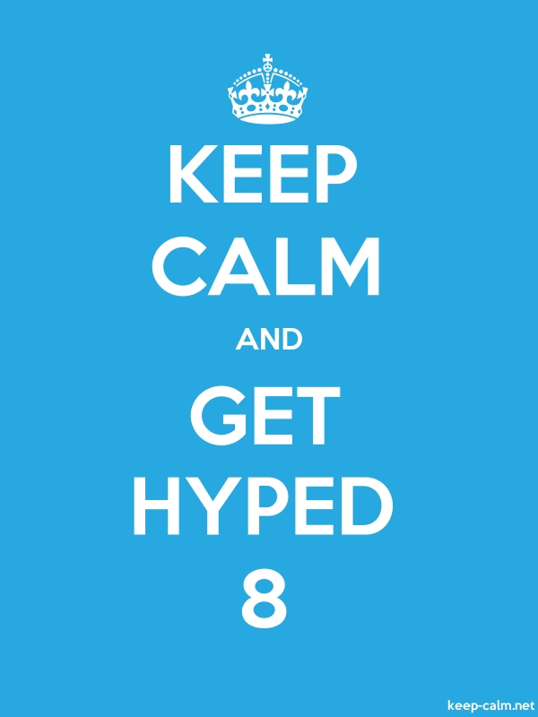 KEEP CALM AND GET HYPED 8 - white/blue - Default (600x800)