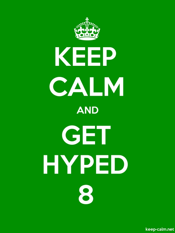 KEEP CALM AND GET HYPED 8 - white/green - Default (600x800)