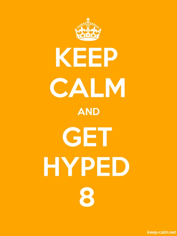 KEEP CALM AND GET HYPED 8 - white/orange - Default (600x800)
