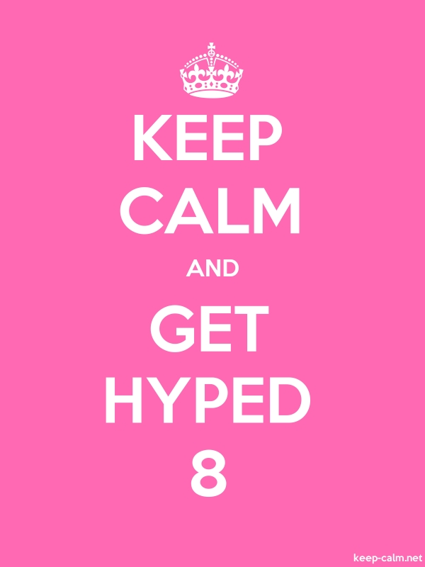 KEEP CALM AND GET HYPED 8 - white/pink - Default (600x800)