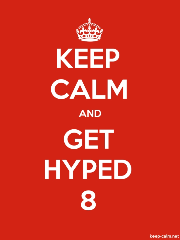 KEEP CALM AND GET HYPED 8 - white/red - Default (600x800)