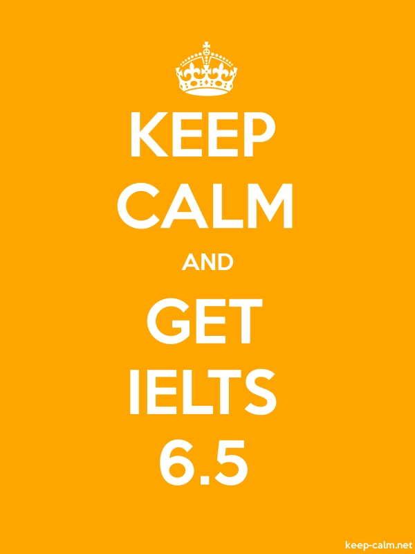 KEEP CALM AND GET IELTS 6.5 - white/orange - Default (600x800)